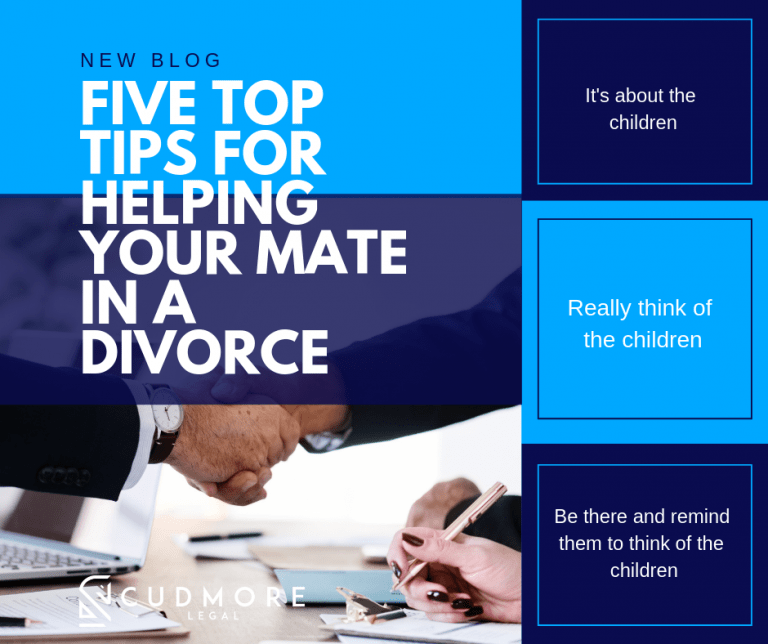 Top five tips for helping your mate in a divorce