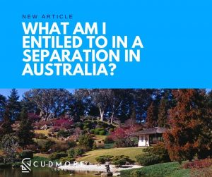 What am I entitled to in a divorce or separation in Australia?