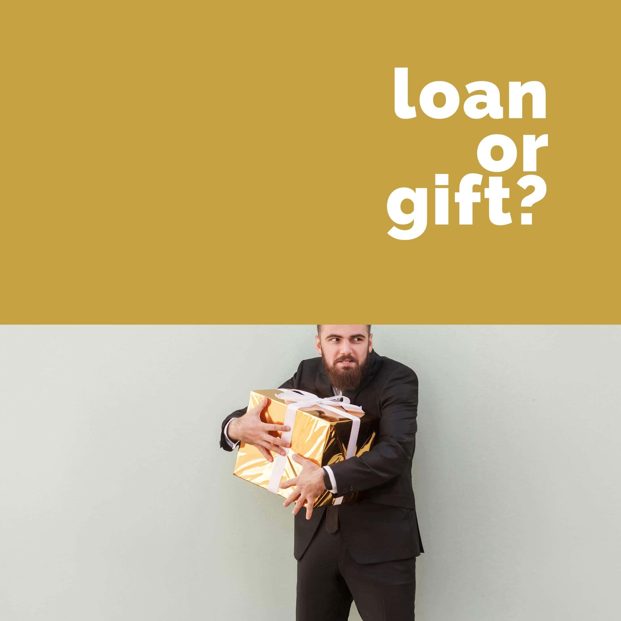 When Is A Loan Considered A Gift?