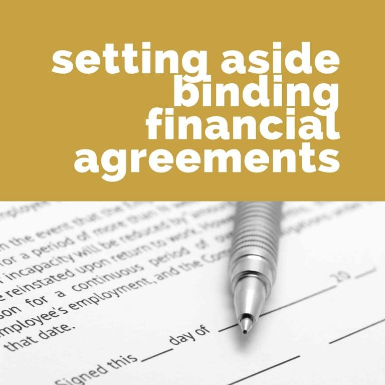 Can a binding financial agreement be overturned?