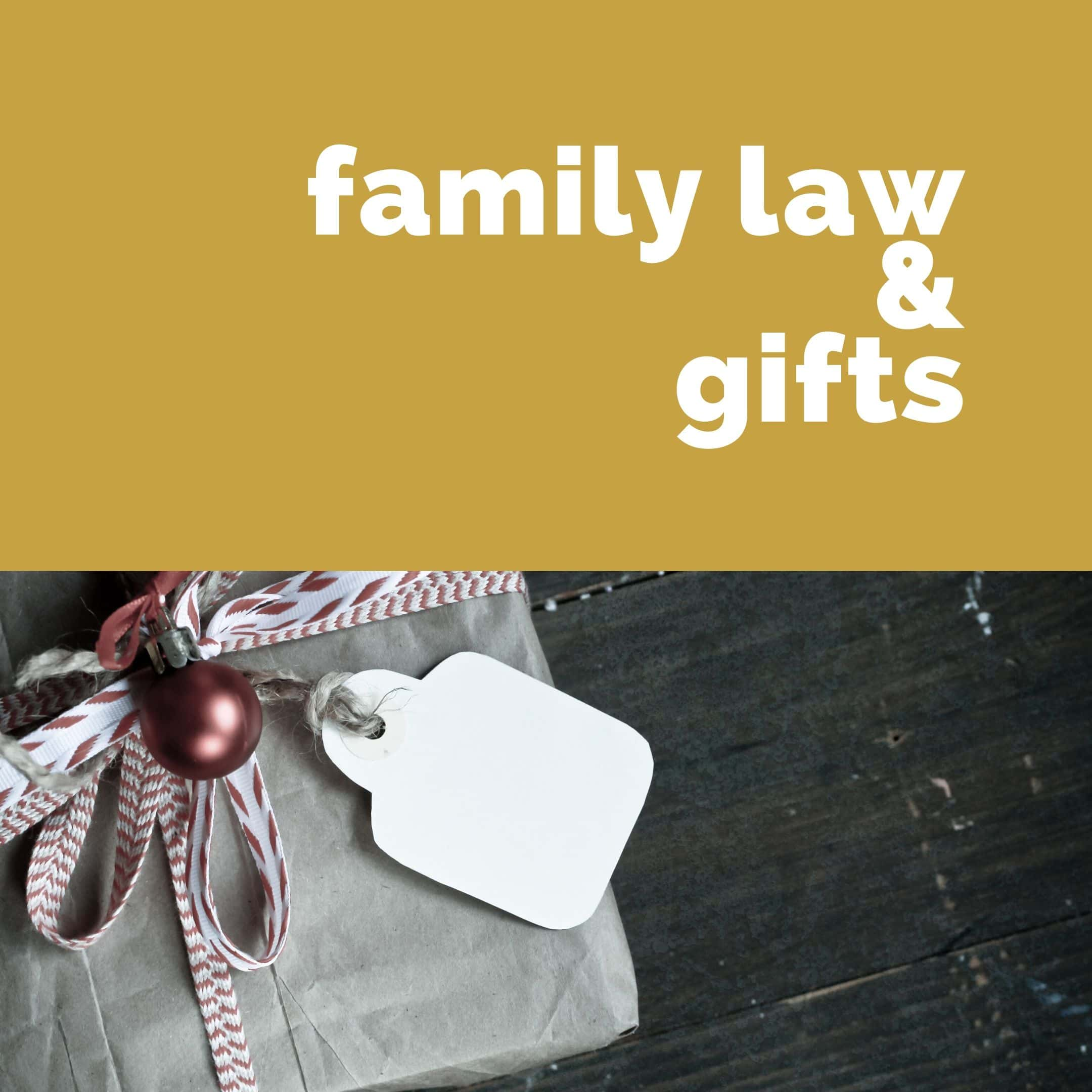 How Are Gifts Treated In Family Law?