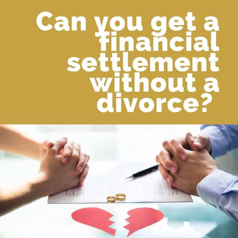 Can you get a financial settlement without a divorce?