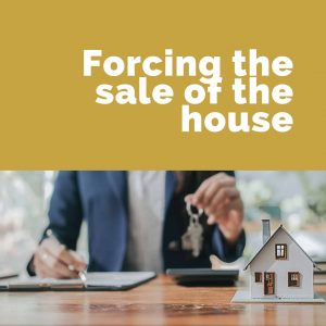 forcing the sale of a house